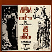 American Moonshine and Prohibition Songs by The New Lost City Ramblers