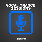 Vocal Trance Sessions 2013-04 by Various Artists