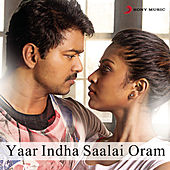 Yaar Indha Saalai Oram by Various Artists