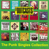 The Punk Singles Collection by The Outcasts (Punk)