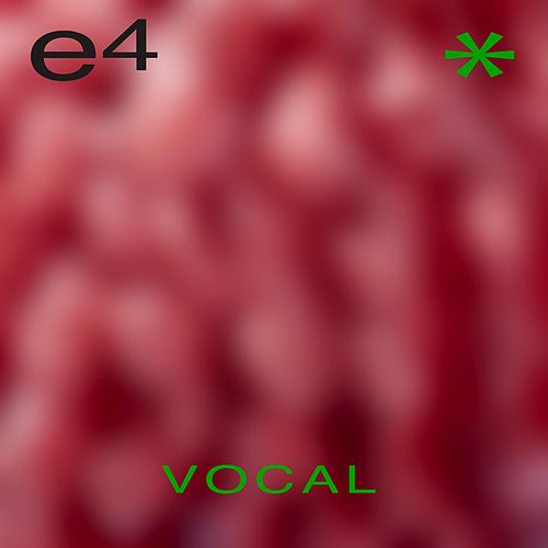 E4 (Vocal) by Euphoria