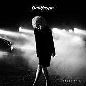 Tales of Us von Goldfrapp