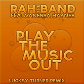 Play the Music Out von Rah Band