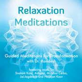 Relaxation Meditations: Guided Meditations for Transformation by Ramdesh Kaur