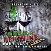 Kush N Red Wine (feat. Baeza & Marty JR) by Baby Beesh