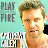 Play With Fire by Andrew Allen