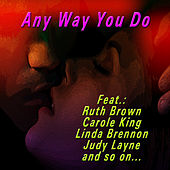 Any Way You Do von Various Artists