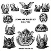 Chiroptera by Dominik Eulberg