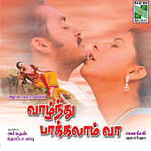 Vazhndhu Pakkalam Vaa (Original Motion Picture Soundtrack) by Various Artists