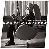 Swedish Ballads... & More by Scott Hamilton