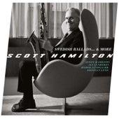 Swedish Ballads... & More by Scott Hamilton