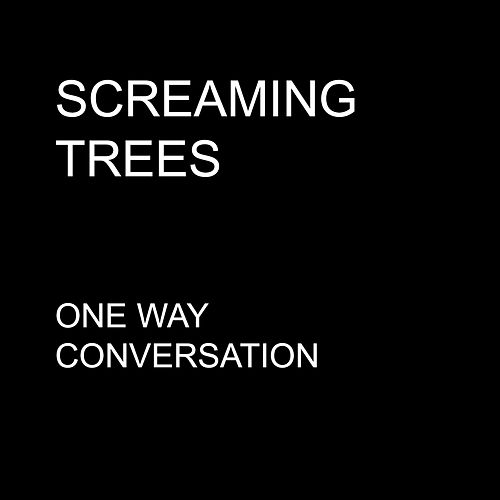 One Way Conversation - Single by Screaming Trees
