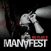 No Plan B by Manafest