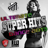 Ultimate Super Hits Dance 2013 by Various Artists