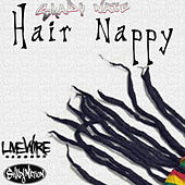 Hair Nappy by Shady Nate
