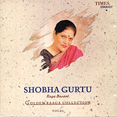Golden Raaga Collection II -  Shobha Gurtu by Shobha Gurtu