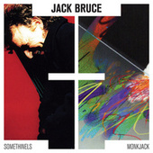 Somethinels & Monkjack by Jack Bruce