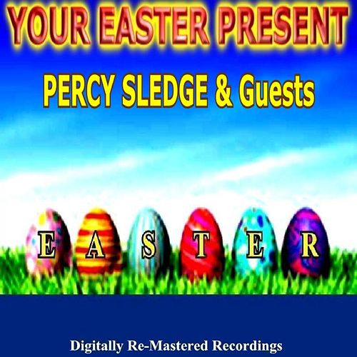 Your Easter Present - Percy Sledge & Guests by Various Artists