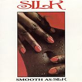 Smooth As Silk by Silk