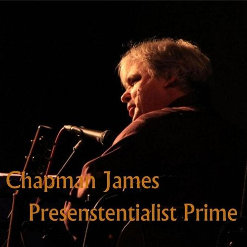 Presenstentialist Prime by Chapman James