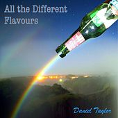 All the Different Flavours by Daniel Taylor