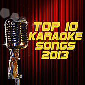 Top 10 Karaoke Songs 2013 by Various Artists