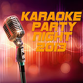 Karaoke Party Night 2013 by Various Artists