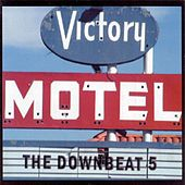 Victory Motel by The Downbeat 5
