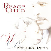 Peace Child by Wayburn Dean