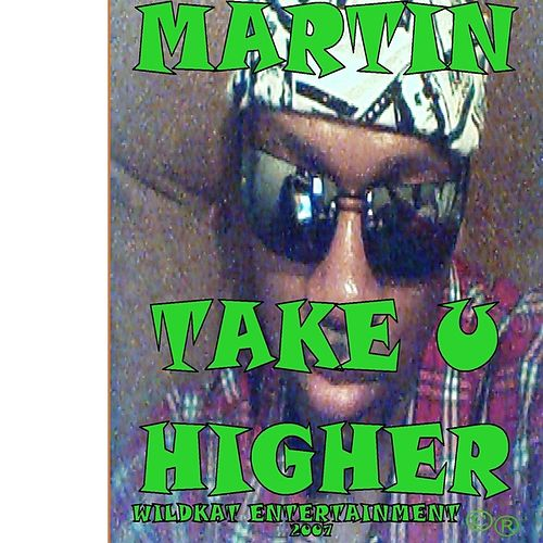 TAKE U HIGHER by Martin (U.S.)