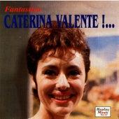Fantastica Caterina Valente! by Caterina Valente