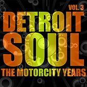 Detroit Soul, The Motown Years Volume 3 by Various Artists