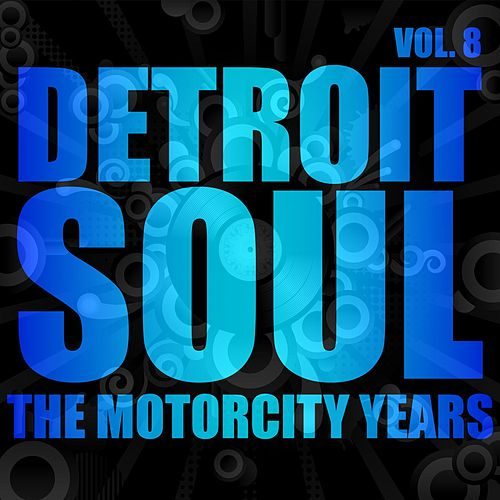 Detroit Soul, The Motown Years Volume 8 by Various Artists