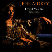 I TOLD YOU SO - THE SINGLE by Jenna Drey