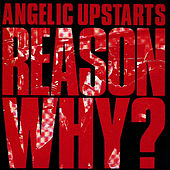 Reason Why? by Angelic Upstarts