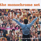 The Good Life by The Monochrome Set