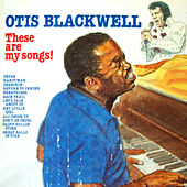 These Are My Songs by Otis Blackwell