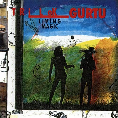 Living Magic by Trilok Gurtu