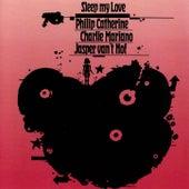 Sleep My Love by Philip Catherine
