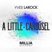 A Little / Carousel by Yves Larock