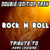 Rock N Roll (A Tribute to Avril Lavigne) by Double Ignition Trax