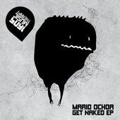 Get Naked Ep by Mario Ochoa