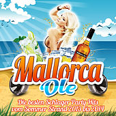 Mallorca Ole (Die besten Schlager Party Hits vom Sommer Strand 2013 bis 2014) by Various Artists