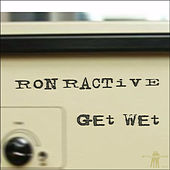 Get Wet by Ron Ractive