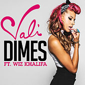 Dimes (feat. Wiz Khalifa) by Vali