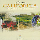 A Toast To California (The Global Wine Experience) by James Ryan