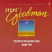 The Best Of The Asylum Years Vol. 2 by Steve Goodman