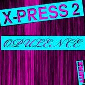 Opulence by X-Press 2