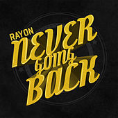 Never Going Back by Rayon