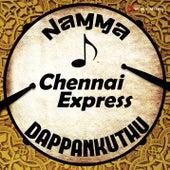 Namma Chennai Express Dappankuthu by Various Artists